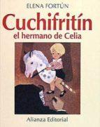 Cuchifritín, el hermano de Celia (Libros Singulares (Ls))