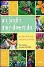 UN JARDIN MUY DIVERTIDO: GRANDES IDEAS PARA PEQUEÑOS JARDINEROS