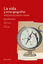 La vida y otras geografias (Anotología de cuentos y poemas) (Adarga)