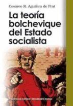 La teoría bolchevique del Estado socialista (Biblioteca De Historia Y Pensamiento Político)