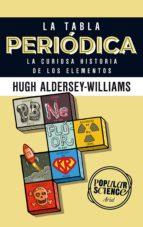 La tabla periódica: La curiosa historia de los elementos