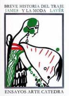 BREVE HISTORIA DEL TRAJE Y LA MODA (2ª ED.)