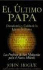 Ultimo papa, el - profecias de san malaquias - (Nuevos Temas)