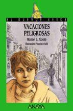 Vacaciones peligrosas (Literatura Infantil (6-11 Años) - El Duende Verde)