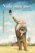 Nada pura 100%: Una odisea científica del profesor Campbell (Libros Infantiles - Libros-Regalo)