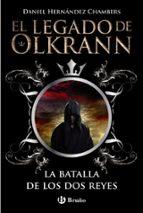 El legado de Olkrann, 1. La batalla de los dos reyes (Castellano - Juvenil - Narrativa - El Legado De Olkrann)