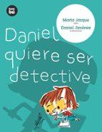 Daniel quiere ser detective (Primeros Lectores)