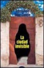 "La ciudad invisible(finalista premio ""ateneo"" Sevilla)"