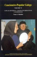 CANCIONEIRO POPULAR GALEGO (VOL. VI): COPLAS DIVERSAS, CANTOS ENU MERATIVOS E CANTOS ESTROFICOS (2 VOLS.) (ED. BILINGÜE GALLEGO-CASTELLANO)