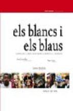 ELS BLANCS I ELS BLAUS GRANOLLERS FESTA MAJOR ENTRE TRADICIO I INNOVACIO