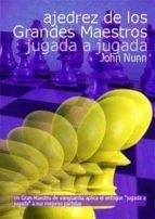 AJEDREZ DE LOS GRANDES MAESTROS: JUGADA A JUGADA