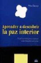 APRENDER A DESCUBRIR LA PAZ INTERIOR, GUIA ILUSTRADA PARA ALCANZA R LA ILUMINACION PERSONAL