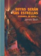 SUYAS SERAN LAS ESTRELLAS (CIUDADES EN VUELO, I)
