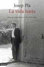 La vida lenta (edició original, en català): Notes per a tres diaris (1956, 1957, 1964) (L