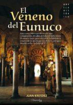 El veneno del Eunuco: Una carta interceptada revela una conspiración: el Califa al-Hakan II debe morir. El eunuco Yasir, gran oficial de la ... en la Córdoba de 972. (Novela Histórica)