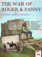 The war of Roger & Fanny: 1 (Witness to History)
