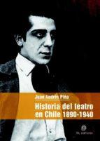 HISTORIA DEL TEATRO EN CHILE: 1890-1940 (EBOOK)