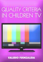 Quality Criteria in children TV:  Narrative and Script Writing for Children