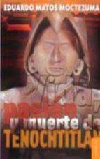 Vida, pasión y muerte de Tenochtitlan (Coleccin Popular)