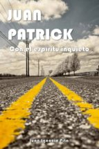 Con el espíritu inquieto (Juan Patrick nº 1)