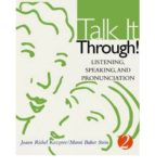 Talk It Through!: Listening, Speaking, and Pronunciation 2