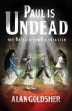 Paul Is Undead (English Edition)