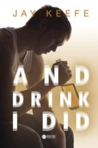 And Drink I Did (English Edition)