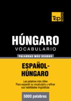 VOCABULARIO ESPAÑOL-HÚNGARO - 5000 PALABRAS MÁS USADAS (EBOOK)