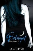 Betrayed: Number 2 in series: 2/6 (House of Night)