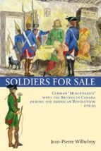 "Soldiers for Sale: German ""Mercenaries"" with the British in Canada during the American Revolution (1776-83)"