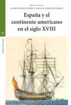 España y el continente Americano en el siglo XVIII (Estudios Históricos La Olmeda)
