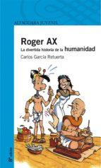 Roger Ax. La divertida historia de la humanidad (Serie azul)