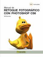 MANUAL DE RETOQUE FOTOGRÁFICO CON PHOTOSHOP CS6 (EBOOK)