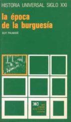 LA EPOCA DE LA BURGUESIA: EUROPA (1848-1885) (10ª ED.)