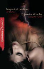 Tempestad de deseo/Fantasías virtuales (Pasión)