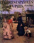 PINTORES ESPAÑOLES EN PARIS: 1850-1900