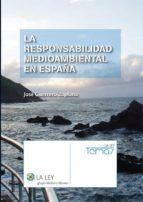 La Responsabilidad Medioambiental En España (Temas La Ley)