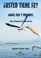 ¿Usted Tiene Fe? Amigo, Pase y Pregunte Paco, el Herrero y D. José, el Cura: PUB0242171
