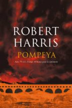 Pompeya: Año 79 d.C. Faltan 48 horas para la catástrofe