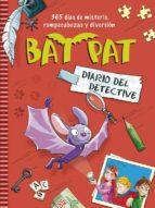 Bat Pat. Diario Del Detective