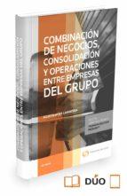 Combinación De Negocios,Consolidación Y Operaciones Entre Empresas Del Grupo (Comentarios a Leyes)