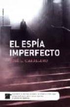EL ESPIA IMPERFECTO