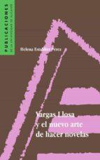 VARGAS LLOSA Y EL NUEVO ARTE DE HACER NOVELAS (EBOOK)
