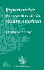 EXPERIENCIAS Y CONSEJOS DE LA MADRE ANGELICA