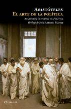 Arte de la politica, el - seleccion de textos de politica (Clasicos (la Esfera))