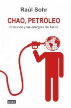 Chao Petroleo: El mundo de las energias del futuro