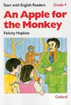 Start with English Readers Grade 4: An Apple for the Monkey: Apple for the Monkey Grade 4