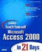 SAMS TEACH YOURSELF MICROSOFT ACCESS 2000 IN 21 DAYS (CD-ROM)