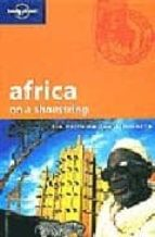 AFRICA ON A SHOESTRING (LONELY PLANET: SHOESTRING GUIDES) (10TH E D.)