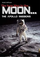 The Long Way To The Moon: The Apollo Missions (English Edition)